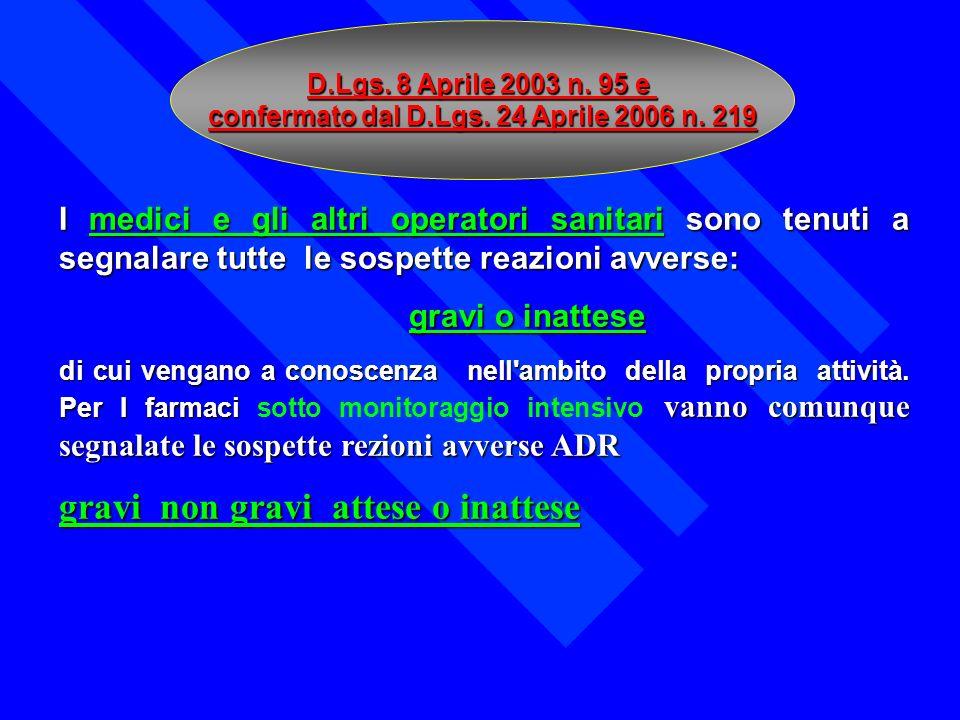 confermato dal D.Lgs. 24 Aprile 2006 n. 219