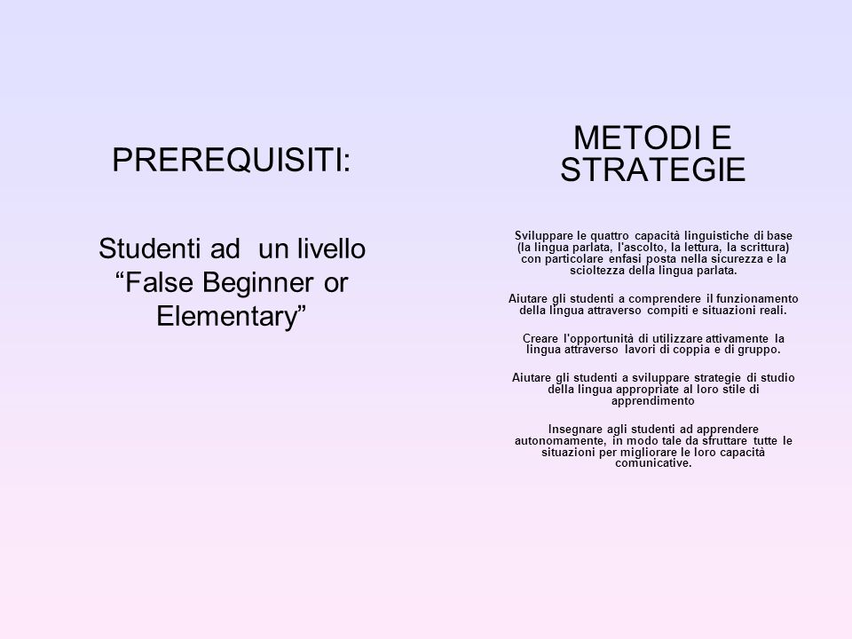 PREREQUISITI: Studenti ad un livello False Beginner or Elementary