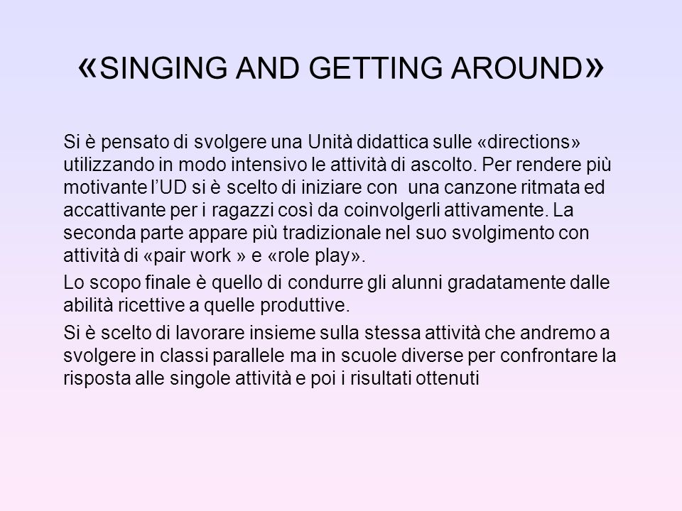 «SINGING AND GETTING AROUND»