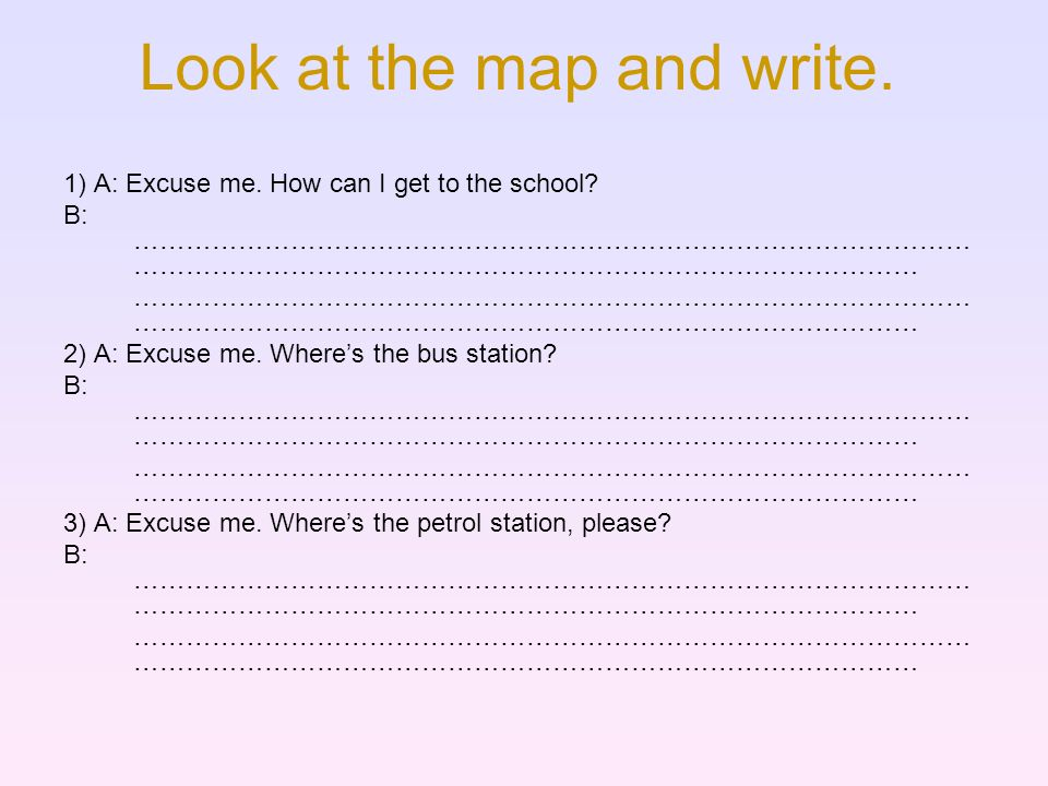 Look at the map and write.