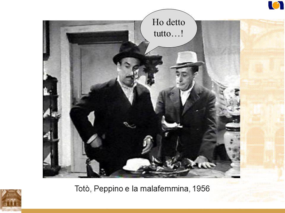 Ho detto tutto…! Totò, Peppino e la malafemmina, 1956