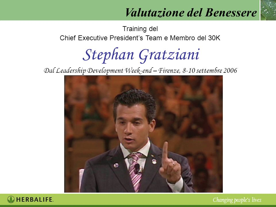 Training del Chief Executive President's Team e Membro del 30K. Stephan Gratziani.