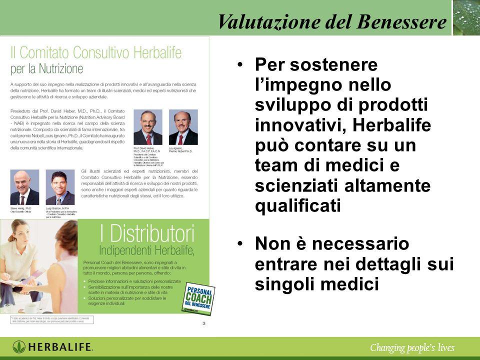 Per sostenere l'impegno nello sviluppo di prodotti innovativi, Herbalife può contare su un team di medici e scienziati altamente qualificati
