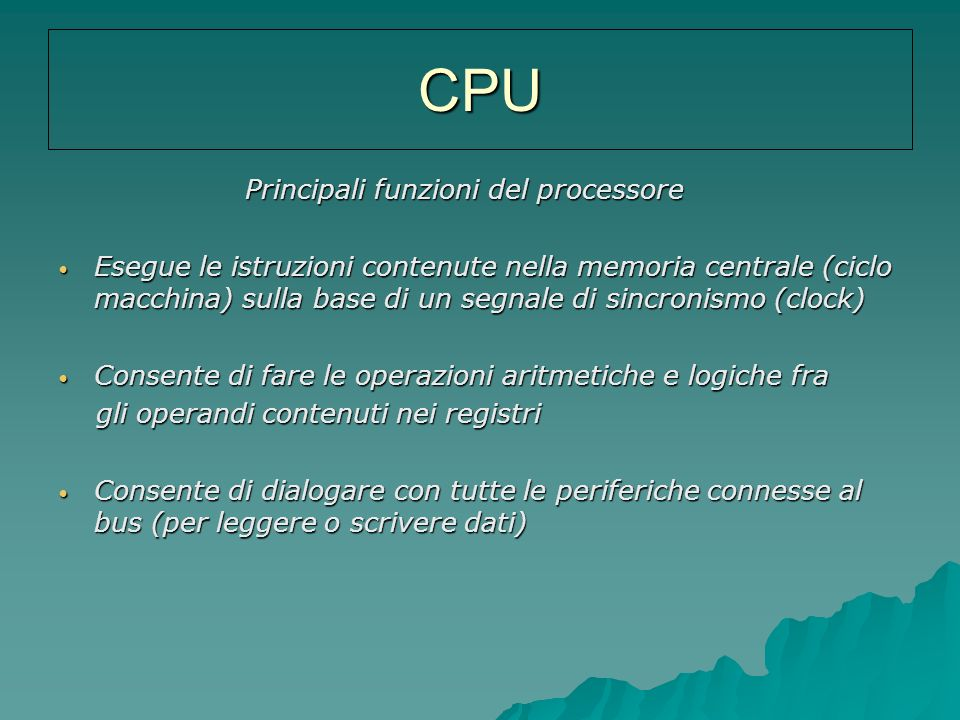 CPU Principali funzioni del processore