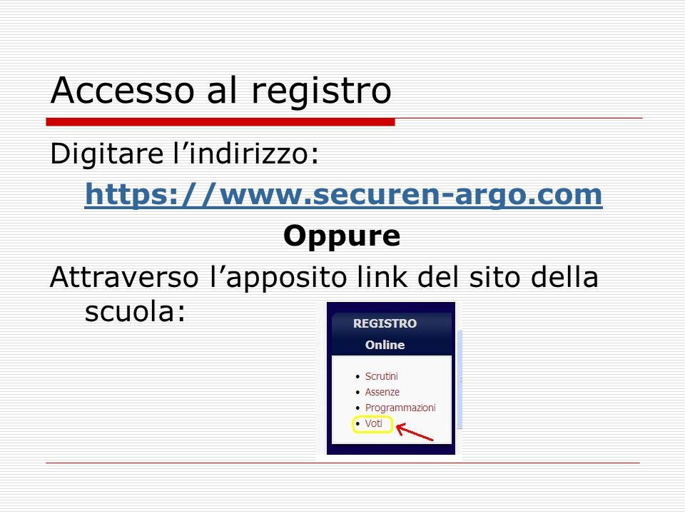 Accesso al registro Digitare l'indirizzo: https://www.securen-argo.com