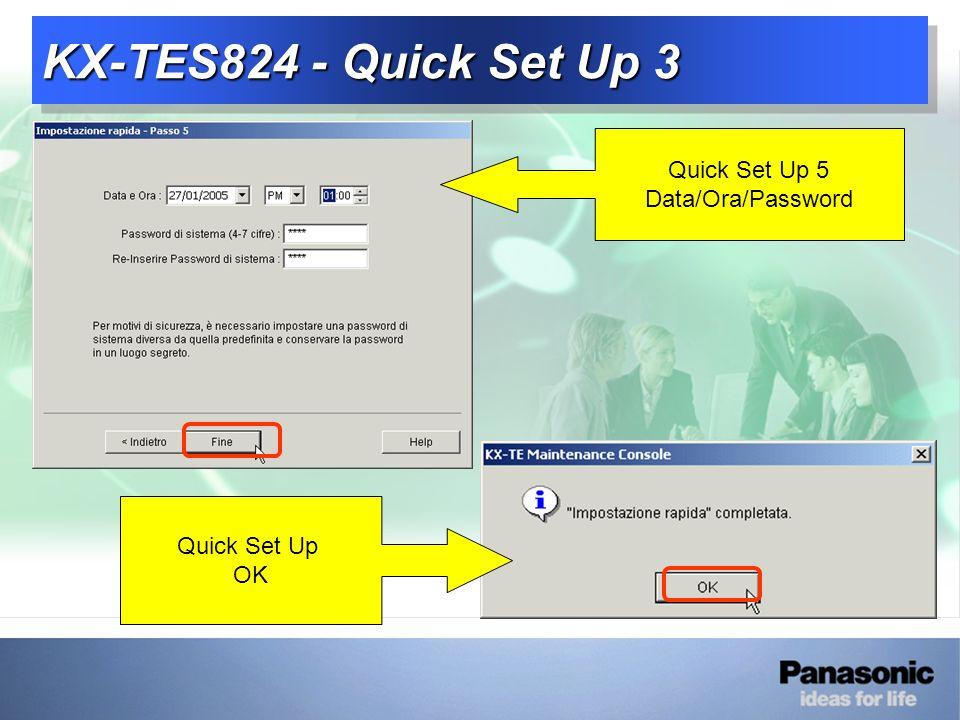 KX-TES824 - Quick Set Up 3 Quick Set Up 5 Data/Ora/Password