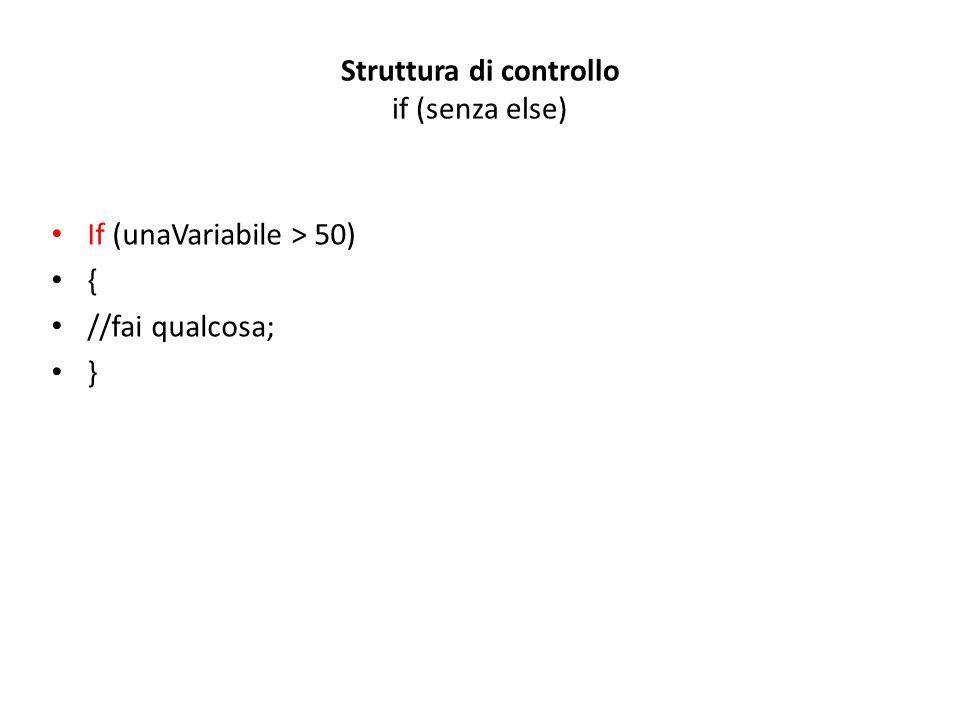 Struttura di controllo if (senza else)