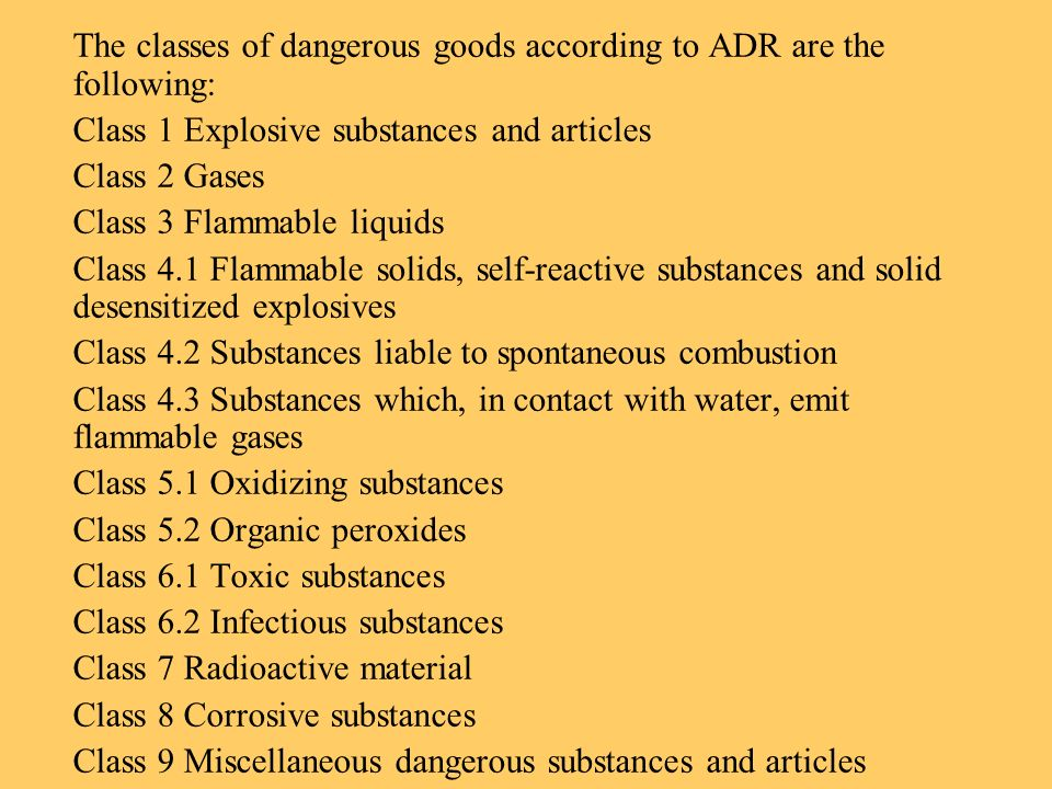 The classes of dangerous goods according to ADR are the following: