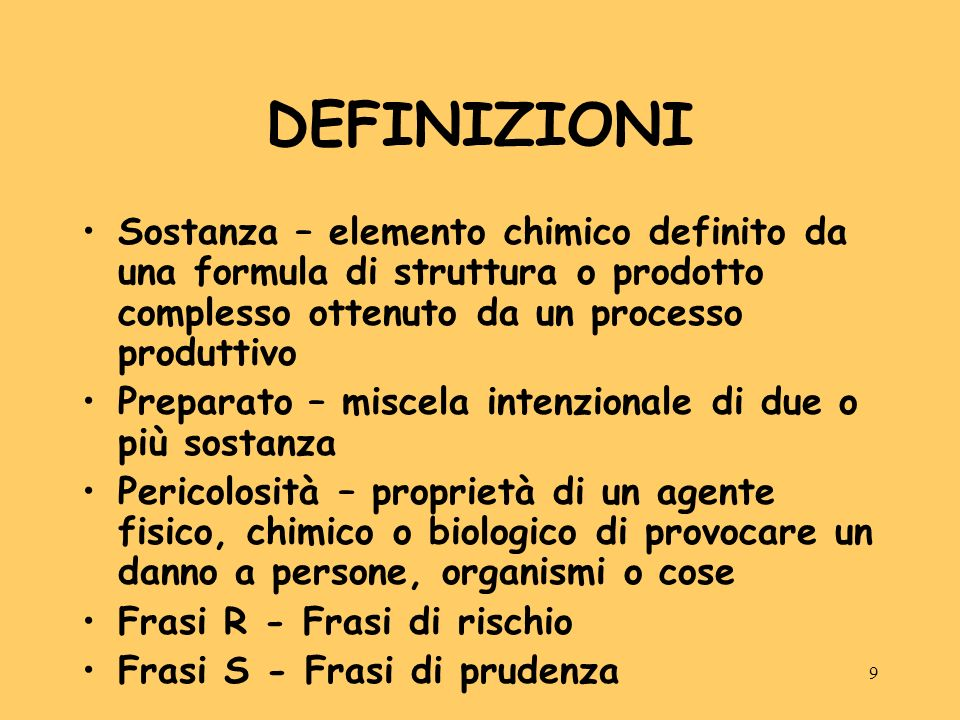 DEFINIZIONI Sostanza – elemento chimico definito da una formula di struttura o prodotto complesso ottenuto da un processo produttivo.