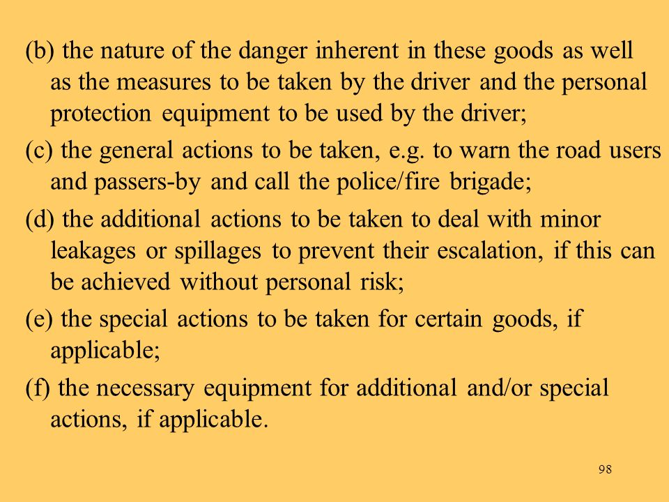 (b) the nature of the danger inherent in these goods as well as the measures to be taken by the driver and the personal protection equipment to be used by the driver;