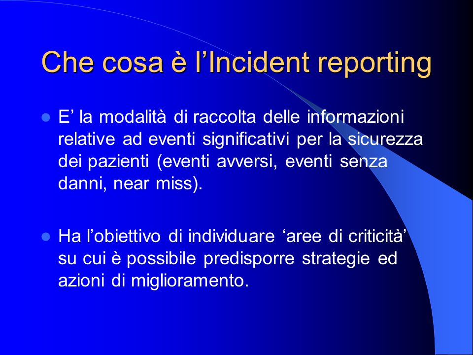 Che cosa è l'Incident reporting