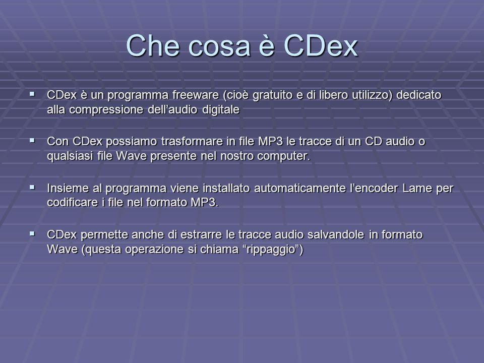 Che cosa è CDex CDex è un programma freeware (cioè gratuito e di libero utilizzo) dedicato alla compressione dell'audio digitale.