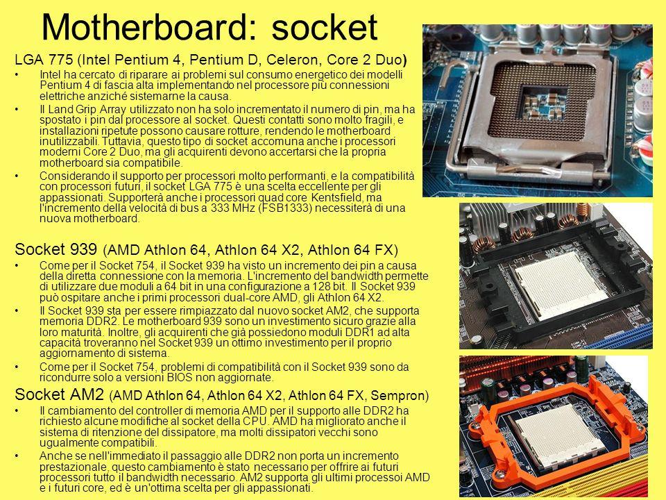 Motherboard: socket LGA 775 (Intel Pentium 4, Pentium D, Celeron, Core 2 Duo)