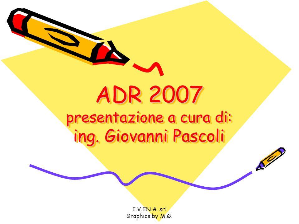 ADR 2007 presentazione a cura di: ing. Giovanni Pascoli