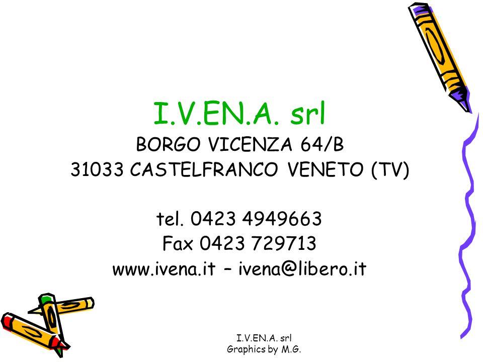 I.V.EN.A. srl BORGO VICENZA 64/B 31033 CASTELFRANCO VENETO (TV)