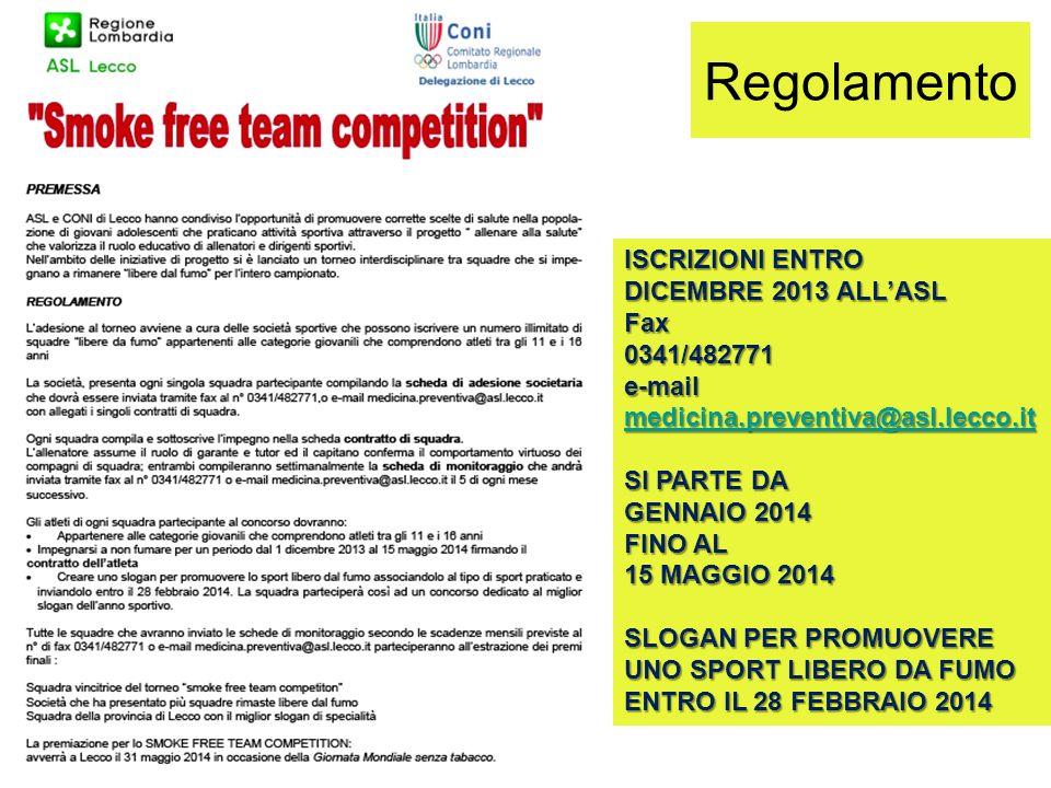 Regolamento ISCRIZIONI ENTRO DICEMBRE 2013 ALL'ASL Fax 0341/482771