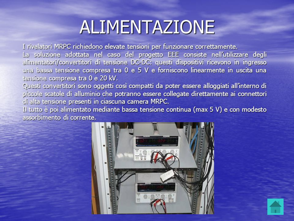 ALIMENTAZIONE I rivelatori MRPC richiedono elevate tensioni per funzionare correttamente.