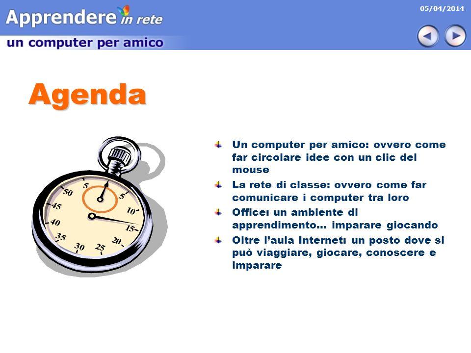Agenda Un computer per amico: ovvero come far circolare idee con un clic del mouse.