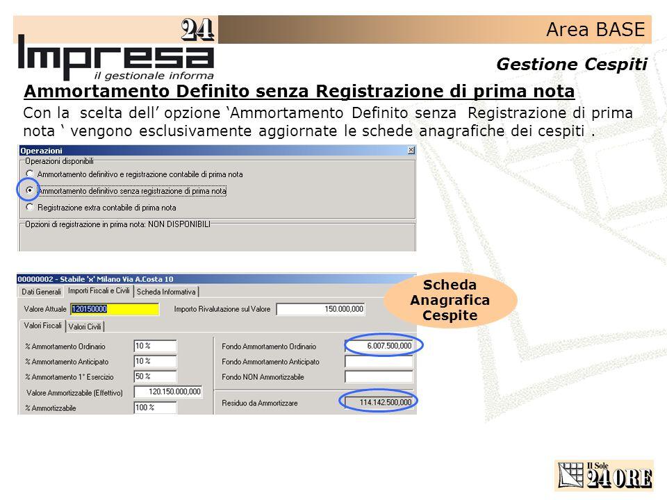 Ammortamento Definito senza Registrazione di prima nota