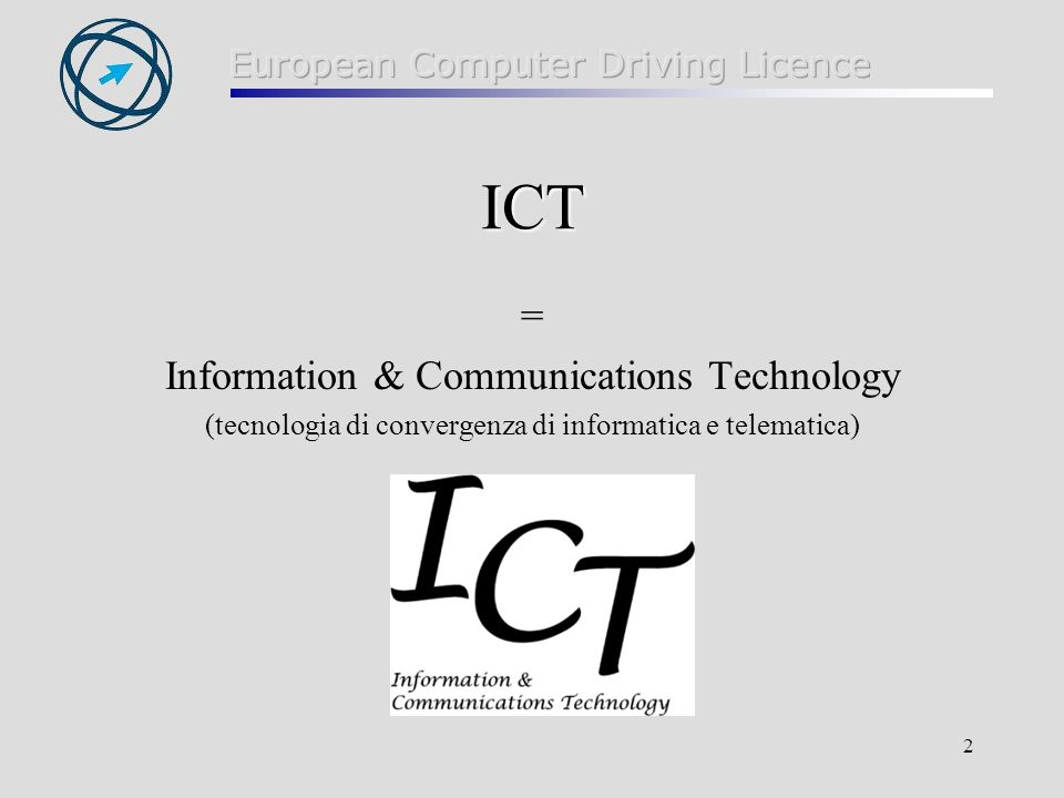 ICT = Information & Communications Technology