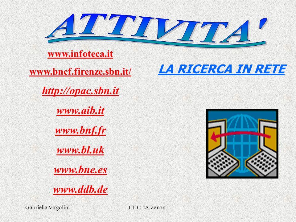 LA RICERCA IN RETE http://opac.sbn.it www.aib.it www.bnf.fr www.bl.uk