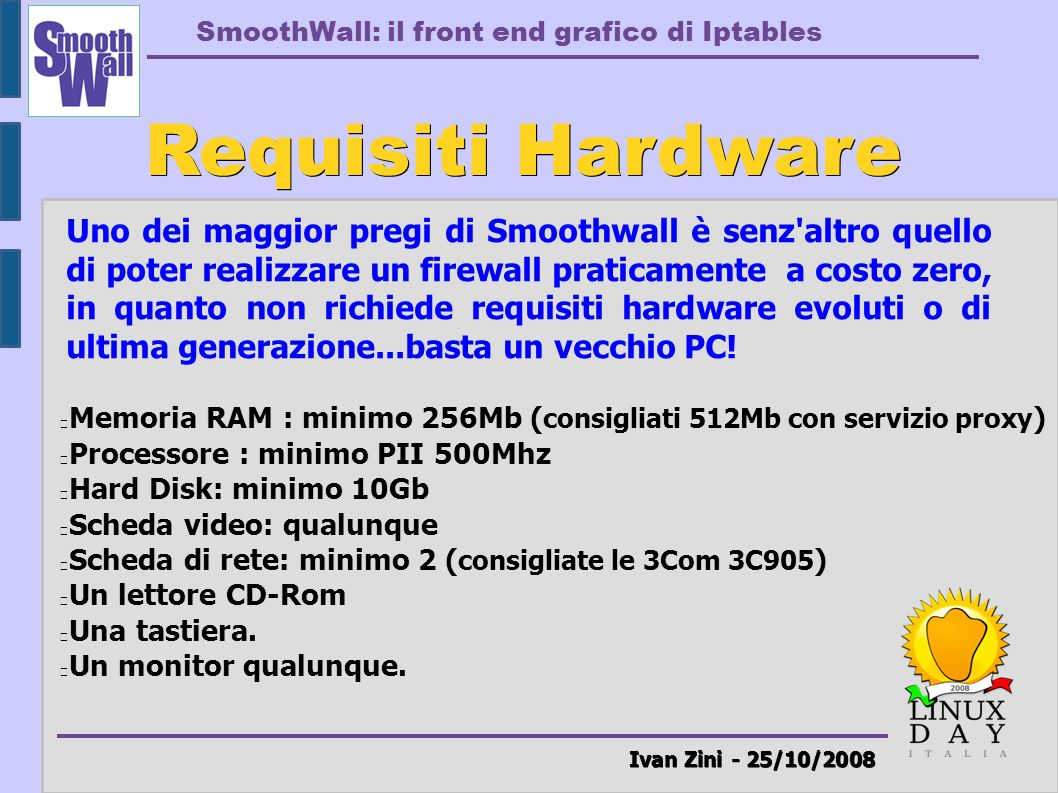 Requisiti Hardware Ivan Zini - 25/10/2008