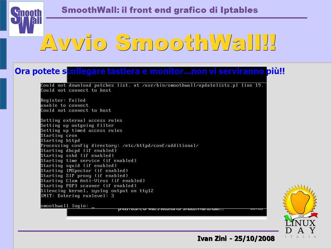 Avvio SmoothWall!! Ivan Zini - 25/10/2008