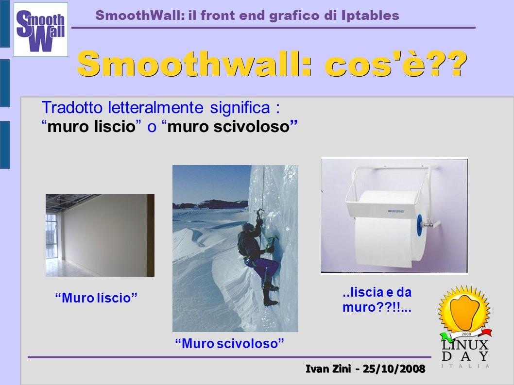 Smoothwall: cos è Ivan Zini - 25/10/2008