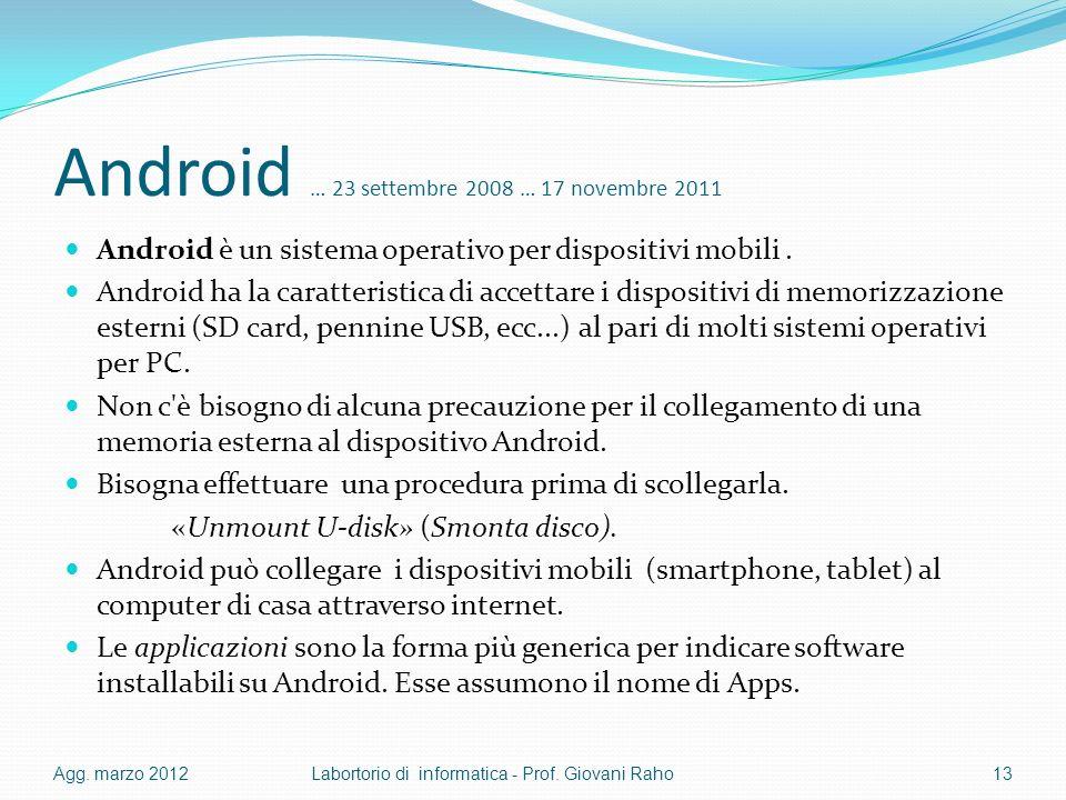 Android … 23 settembre 2008 … 17 novembre 2011