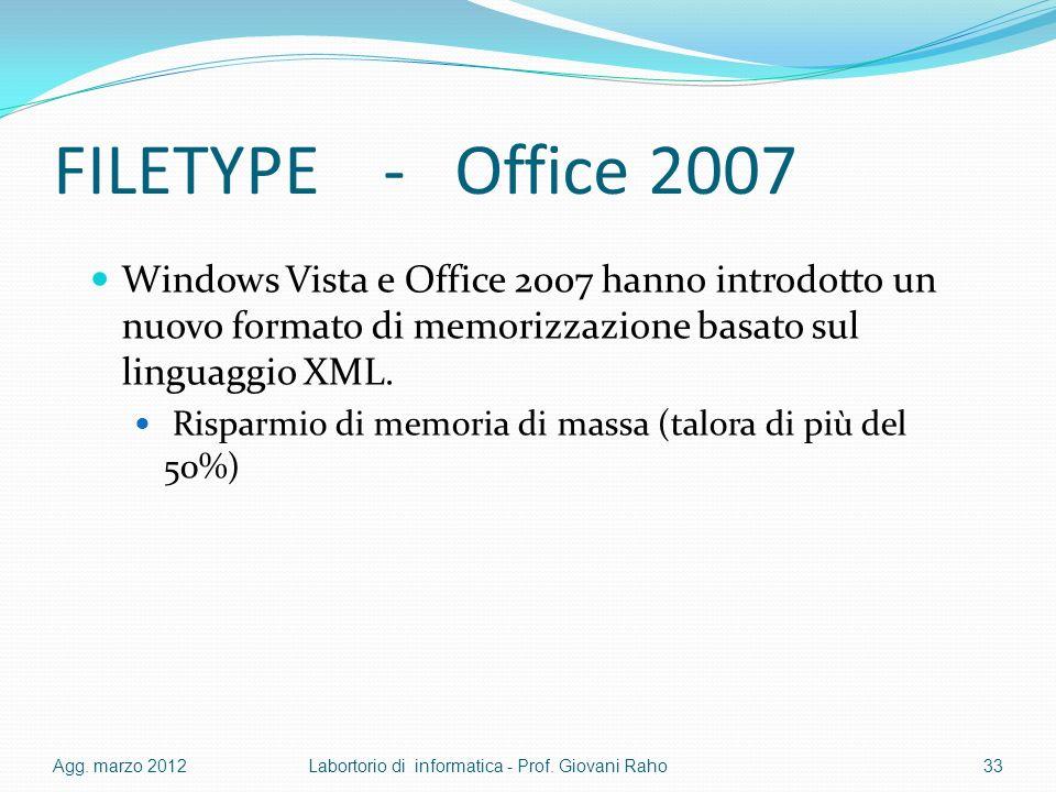 FILETYPE - Office 2007 Windows Vista e Office 2007 hanno introdotto un nuovo formato di memorizzazione basato sul linguaggio XML.