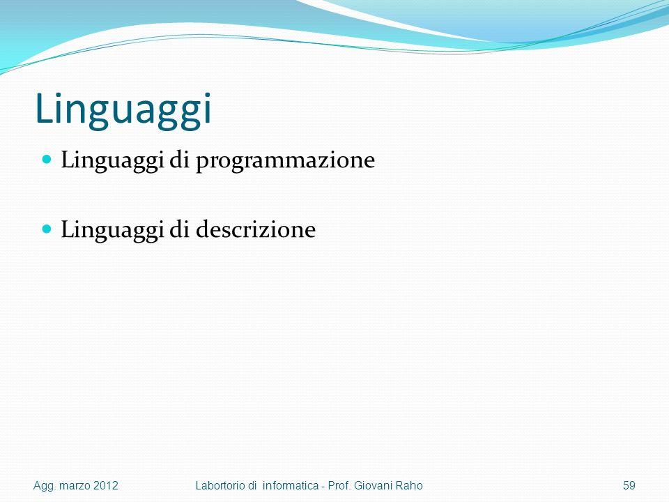 Linguaggi Linguaggi di programmazione Linguaggi di descrizione