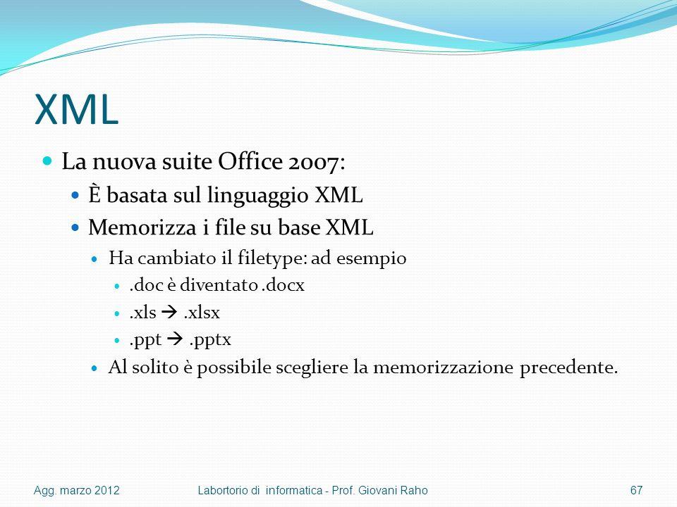 XML La nuova suite Office 2007: È basata sul linguaggio XML