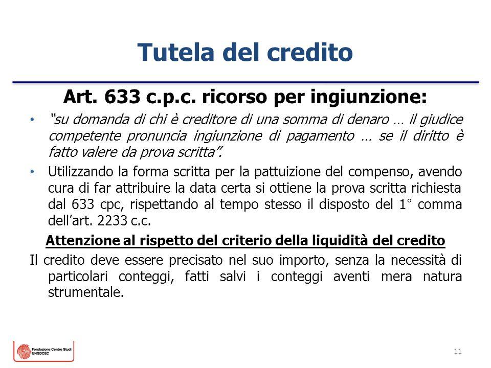 Tutela del credito Art. 633 c.p.c. ricorso per ingiunzione: