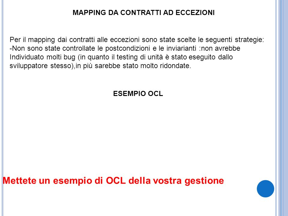 Mettete un esempio di OCL della vostra gestione