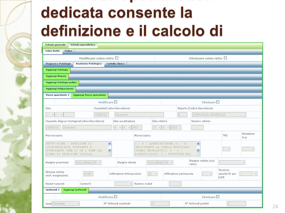 La scheda specialistica dedicata consente la definizione e il calcolo di ulteriori indicatori