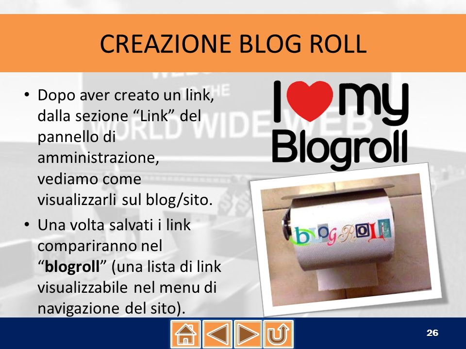 CREAZIONE BLOG ROLLDopo aver creato un link, dalla sezione Link del pannello di amministrazione, vediamo come visualizzarli sul blog/sito.