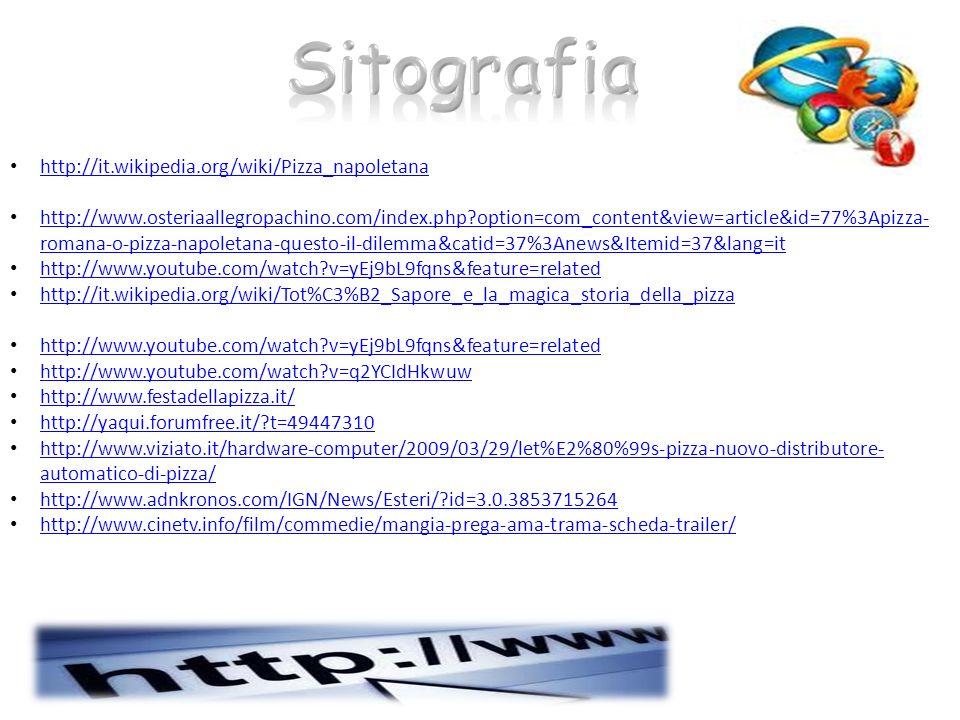 Sitografia http://it.wikipedia.org/wiki/Pizza_napoletana
