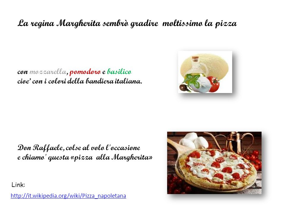 La regina Margherita sembrò gradire moltissimo la pizza