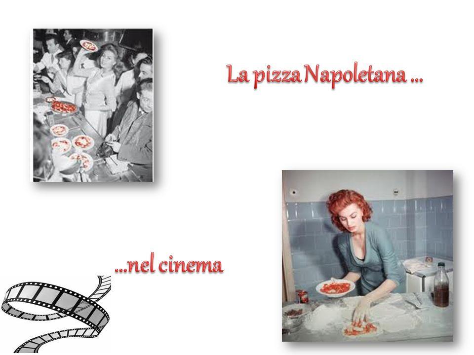 La pizza Napoletana … …nel cinema