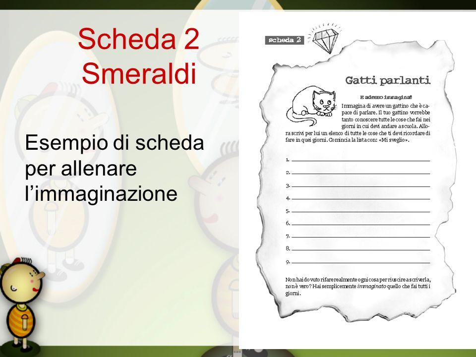 Scheda 2 Smeraldi Esempio di scheda per allenare l'immaginazione