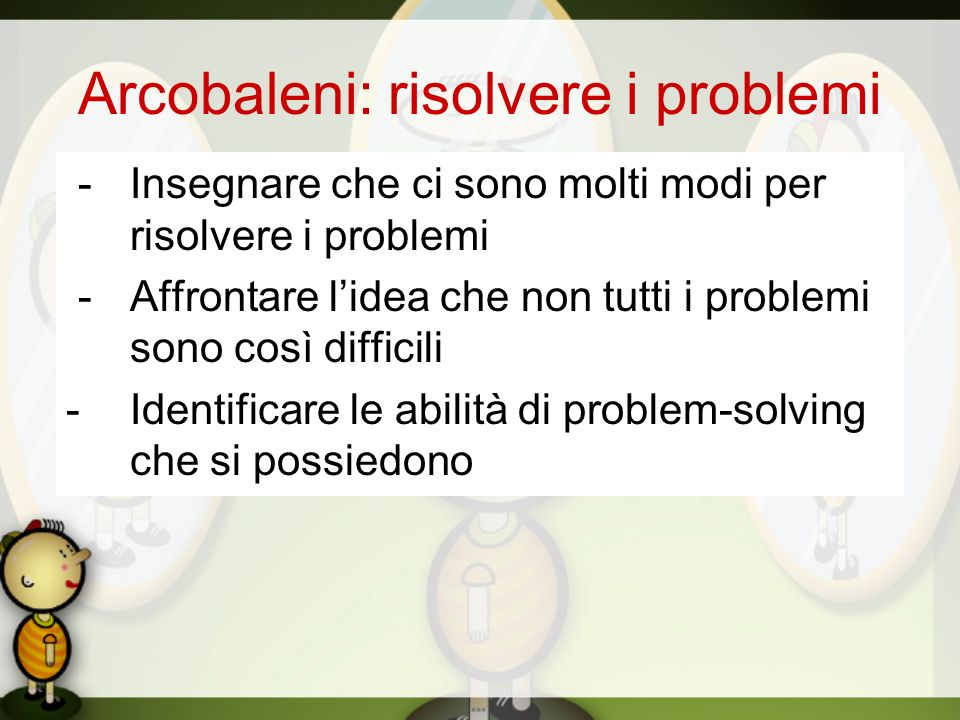 Arcobaleni: risolvere i problemi