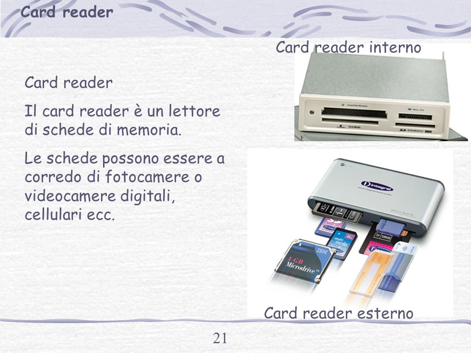 Card reader Card reader interno. Card reader. Il card reader è un lettore di schede di memoria.