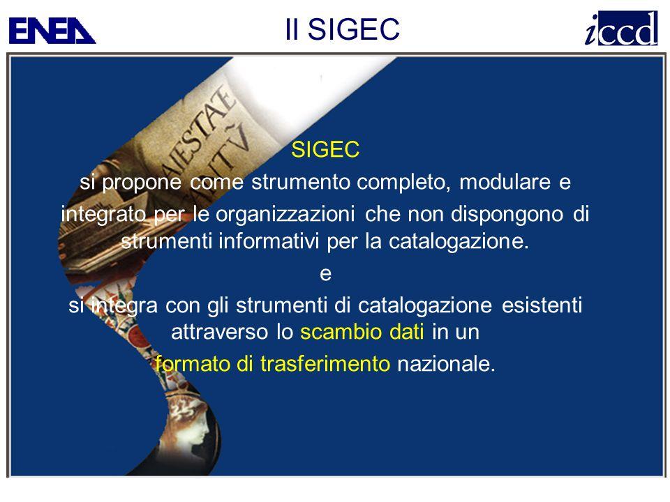 Il SIGEC SIGEC si propone come strumento completo, modulare e