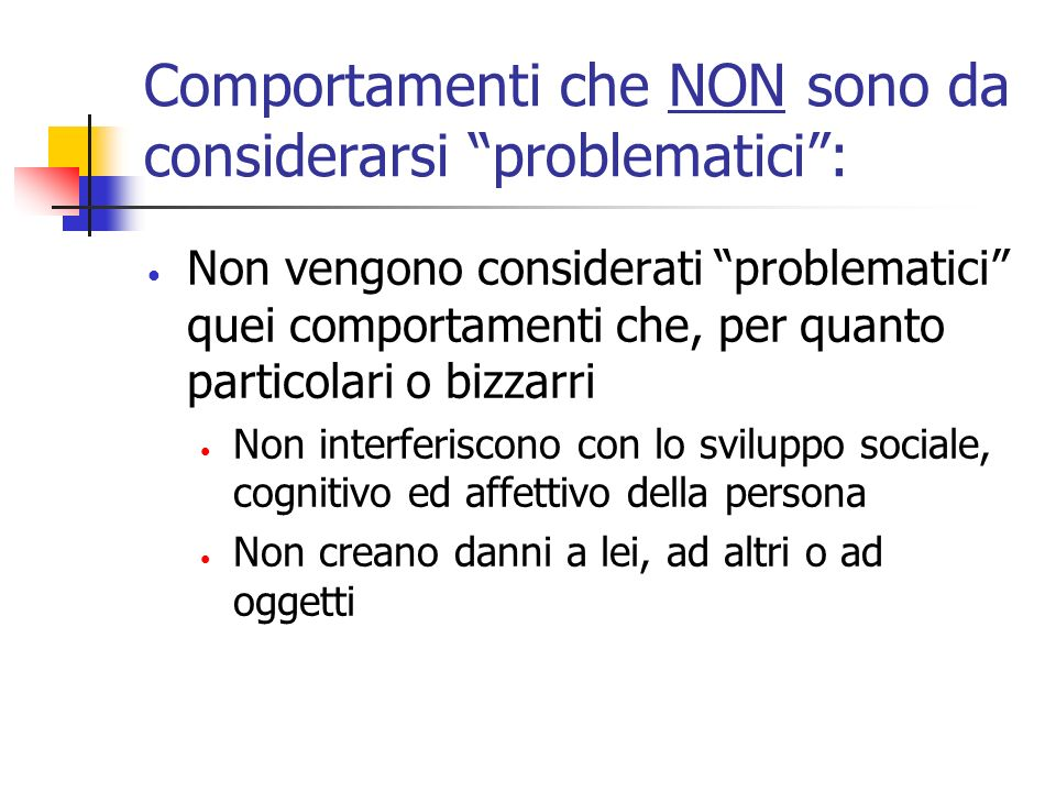 Comportamenti che NON sono da considerarsi problematici :