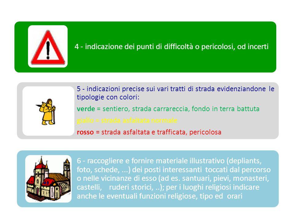 4 - indicazione dei punti di difficoltà o pericolosi, od incerti