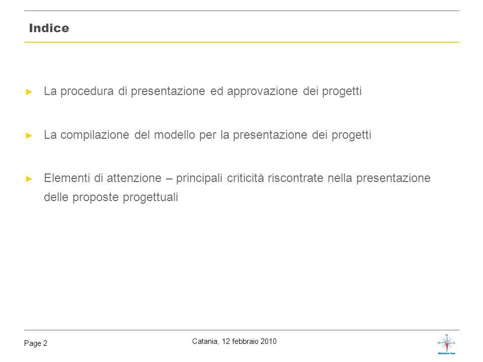 Indice La procedura di presentazione ed approvazione dei progetti. La compilazione del modello per la presentazione dei progetti.