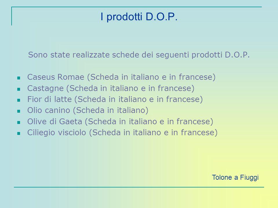 Sono state realizzate schede dei seguenti prodotti D.O.P.