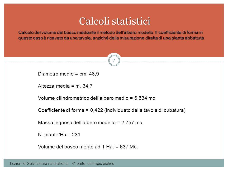 Calcoli statistici Diametro medio = cm. 48,9 Altezza media = m. 34,7