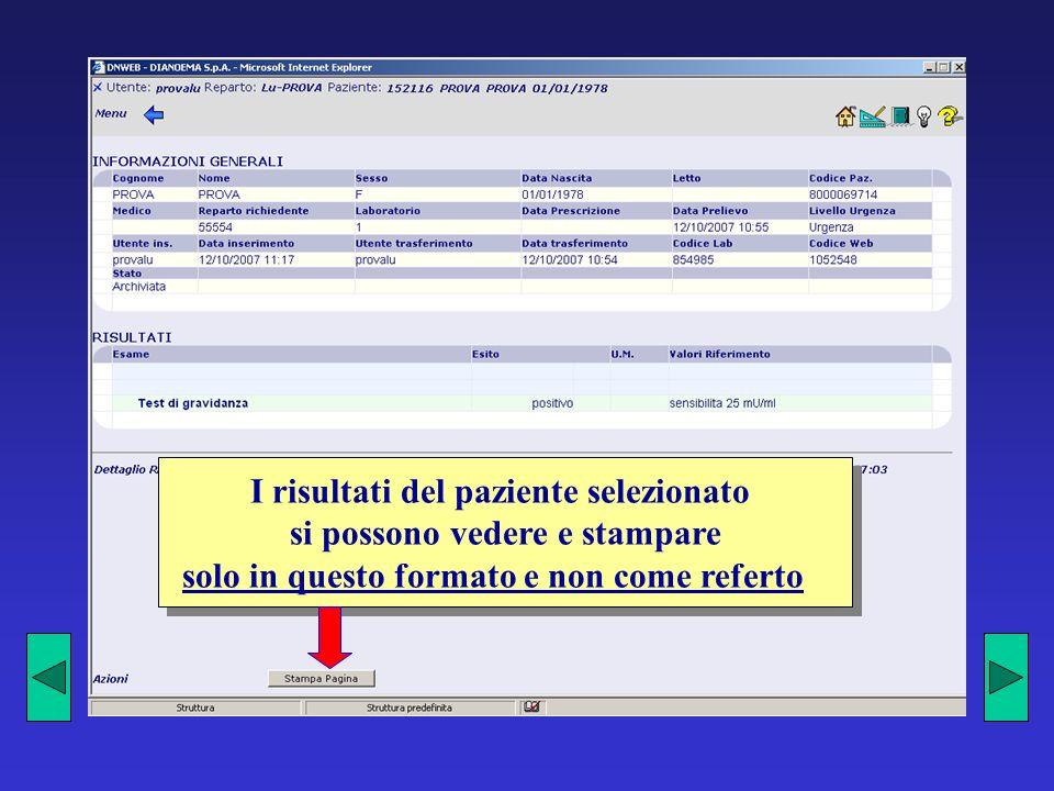 I risultati del paziente selezionato si possono vedere e stampare