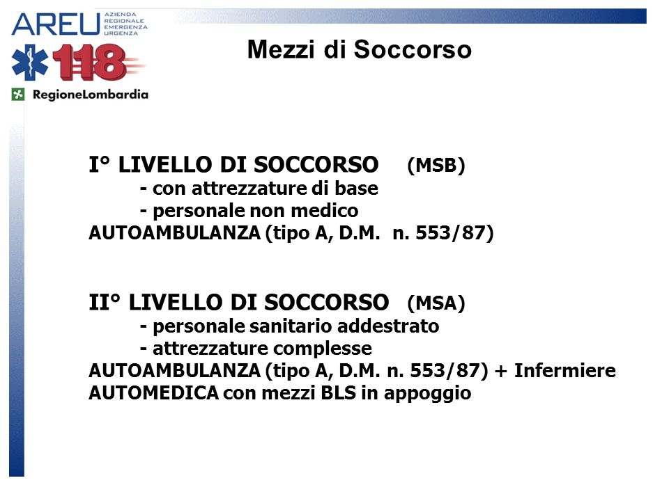 I° LIVELLO DI SOCCORSO (MSB) - con attrezzature di base